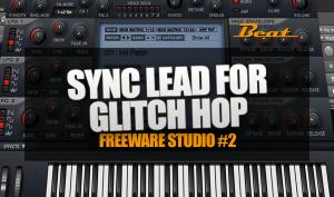 Video-Tutorial: Sync Lead für Glitch Hop & Breakbeat mit Freeware | A. Skillz, Krafty Kuts und mehr