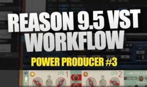 VST-Plug-ins in Reason 9.5 - So genial ist der neue Workflow!