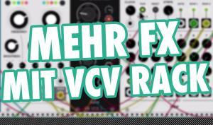 Video-Tutorial: VCV Rack als Effektgerät für die DAW
