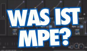 Tutorial: MPE - Mehr Expressivität für elektronische Musiker