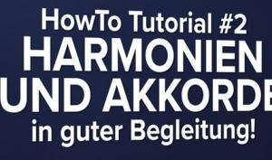 HowTo Tutorial #2 – Harmonien & Akkorde: DVD-Lernkurs mit neuem Video-Kurs