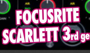 Video-Tutorial: Focusrite Scarlett 3rd gen Audio-Interfaces im Überblick