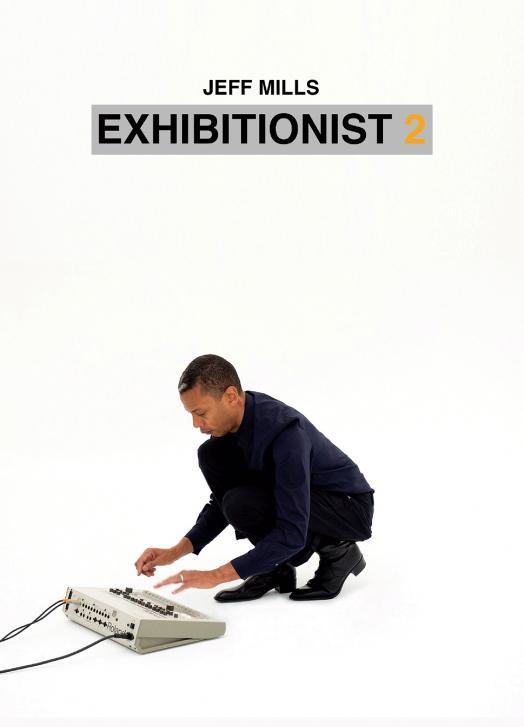 Jeff Mills - The Exhibitionist