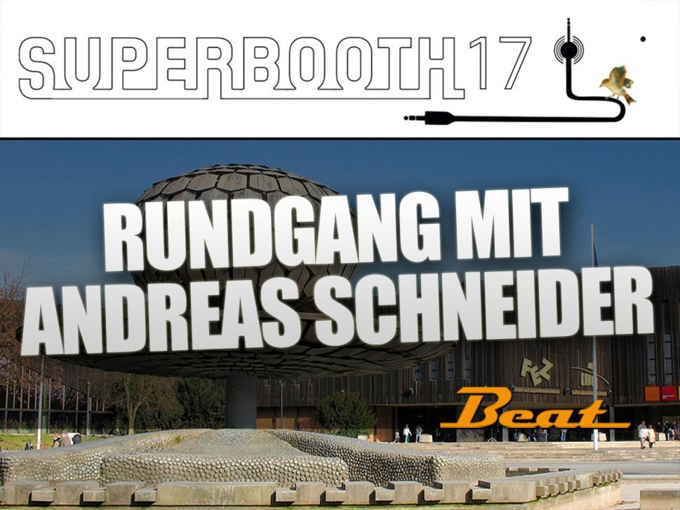 SUPERBOOTH17: Exklusiver Video-Rundgang mit Andreas Schneider durch das FEZ Berlin - noch vor der Eröffnung!