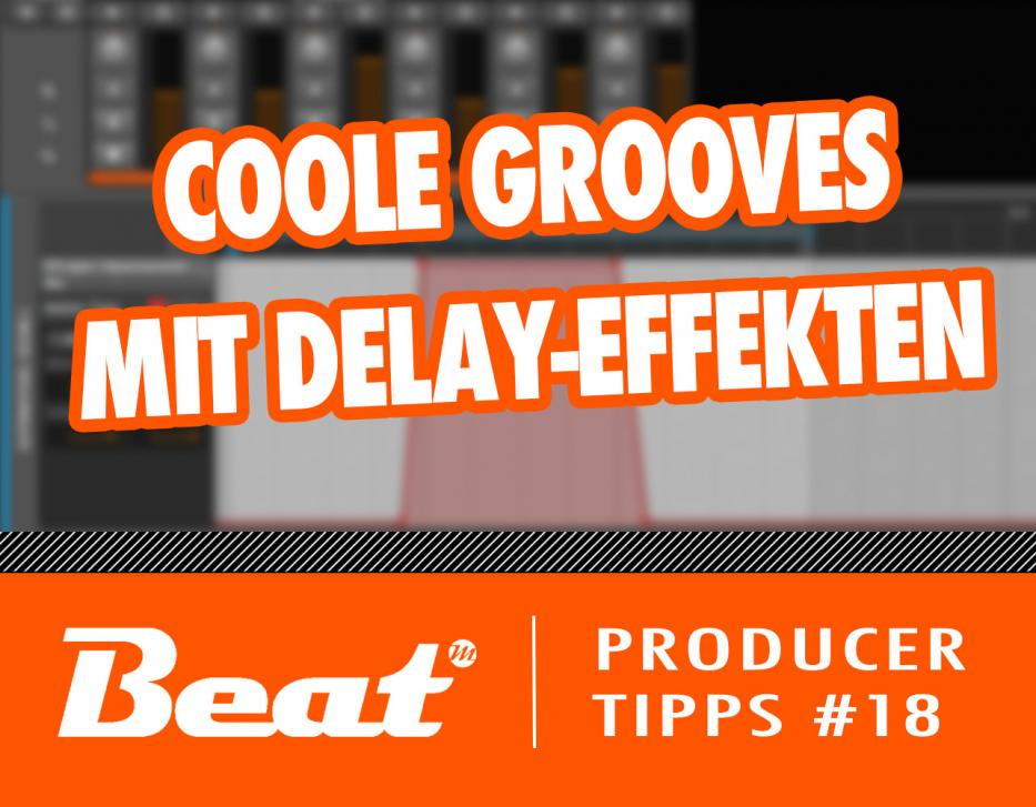 Video-Tutorial: Coole Grooves mit Delay-Effekten