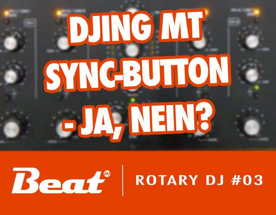 Video-Tutorial: DJing mit Sync-Button - Ja, nein?