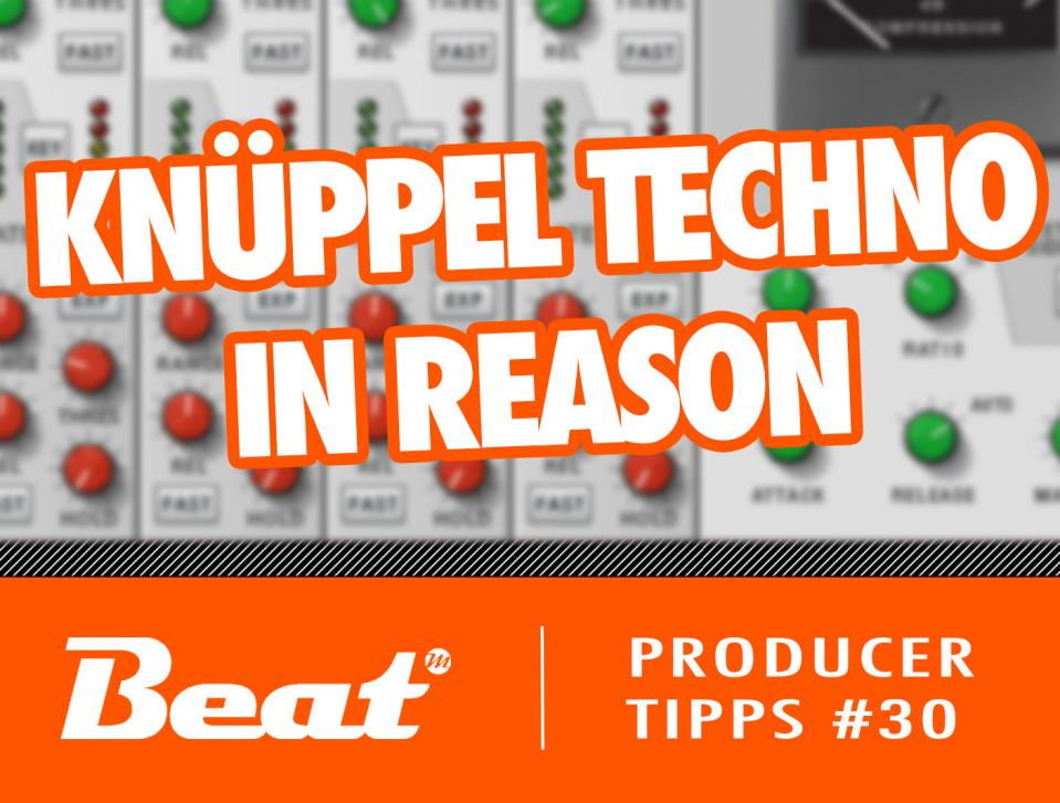 Video-Tutorial: Hardcore Techno mit Propellerhead Reason