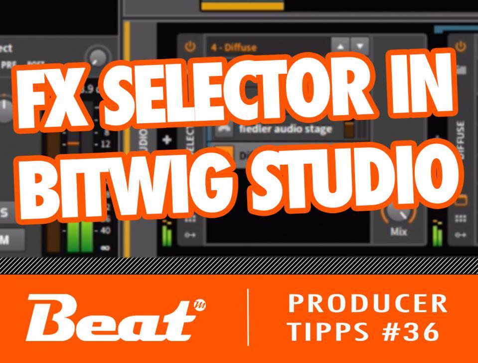 Video-Tutorial: FX Selector in Bitwig Studio für kreatives Sounddesign