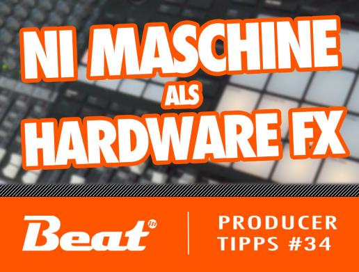Video-Tutorial: Native Instruments Maschine als Hardware-style Effektgerät