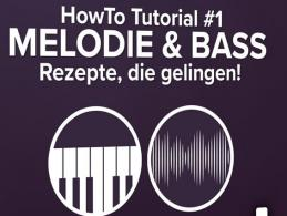 DVD-Lernkurs mit neuem Video-Kurs: HowTo Tutorial #1 – Melodie & Bass
