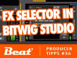Video-Tutorial: FX Selector in Bitwig Studio für kreatives Sounddesign
