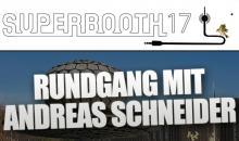 SUPERBOOTH17: Exklusive Video-Vorschau mit Andreas Schneider