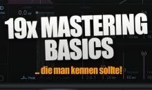 19x Mastering-Grundlagen, die man kennen sollte