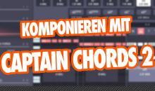 Video-Tutorial: Komponieren leicht gemacht - mit Captain Chords 2.0