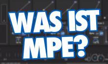 Video-Tutorial: MPE - Mehr Expressivität für elektronische Musiker