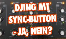 Video-Tutorial: DJing mit Sync-Button - Ja, nein?
