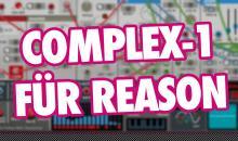 Video-Tutorial: Propellerhead Complex 1 Modularsystem für Reason 10