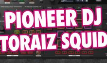 Video-Tutorial: Pioneer DJ Toraiz SQUID Hardware Sequenzer
