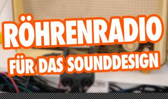 "Video-Tutorial: Sounds mit einem Röhrenradio ""analogisieren"""