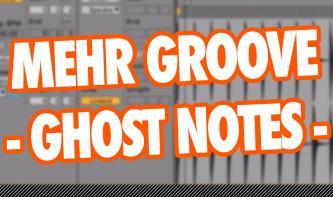 Video-Tutorial für Ableton Live: Groovende Beats mit Ghost Notes produzieren
