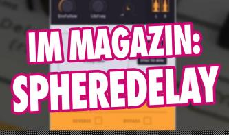 Video-Tutorial: WA Production SphereDelay (kostenlos auf Heft-DVD)